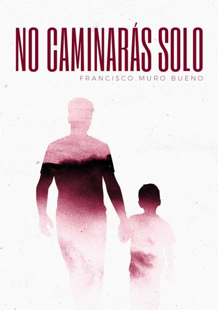 No caminarás solo por Francisco Muro Bueno