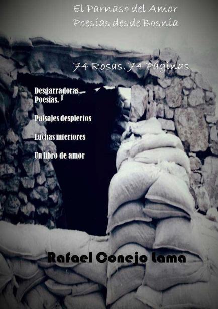 El Parnaso del Amor. Poesías desde Bosnia. 74 Rosas. 74 Páginas por Rafael Conejo