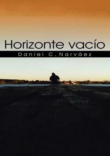 Horizonte vacío por Daniel C. Narváez Torregrosa