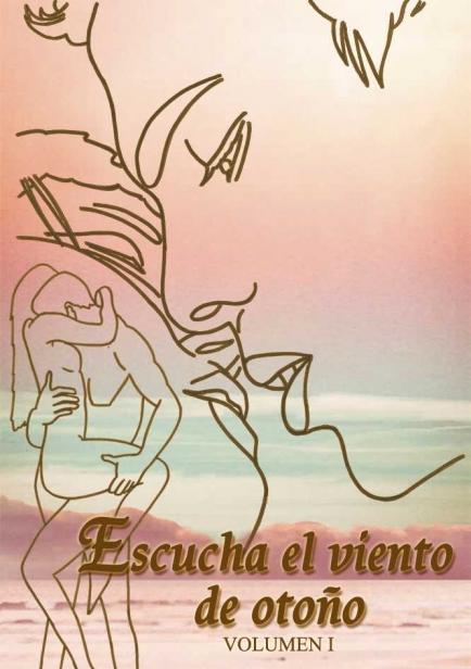Escucha el viento de otoño - Volumen I por María Beltrán