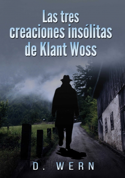 Portada de Las tres creaciones insólitas de Klant Woss.