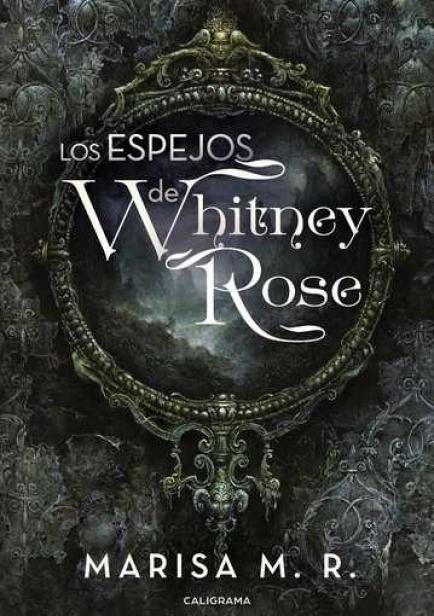 Los espejos de Whitney Rose por Marisa M. R.
