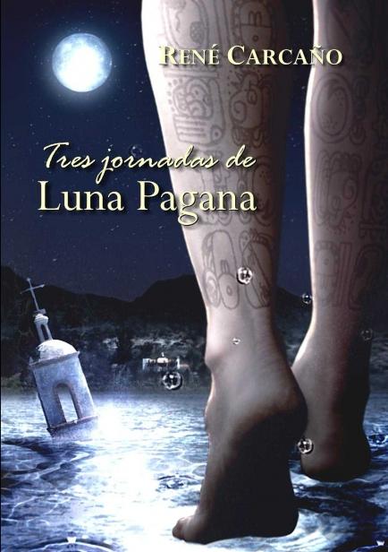 Tres jornadas de luna pagana por René Carcaño