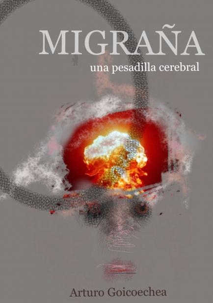 Migraña, una pesadilla cerebral por Arturo Goicoechea