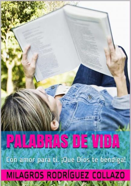 Palabras de Vida Con amor para ti. ¡Que Dios te bendiga! por Milagros Rodríguez Collazo/ Mila Rodz