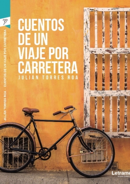 Cuentos de un Viaje por Carretera  por Julian Torres Roa
