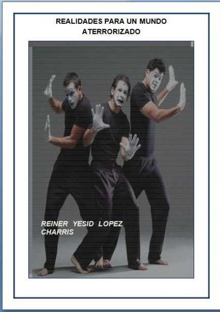 REALIDADES PERA UN MUNDO ATERRORIZADO  por REINER Y. LOPEZ