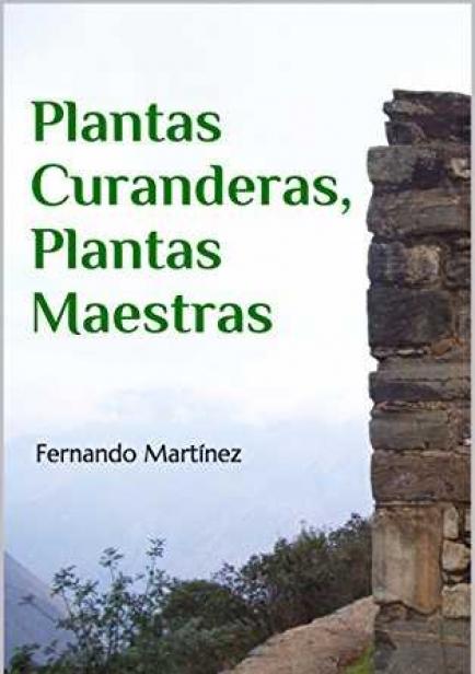 Plantas Curanderas, Plantas Maestras por FM