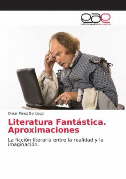 Literatura fantástica. Aproximaciones por Omar Pérez Santiago