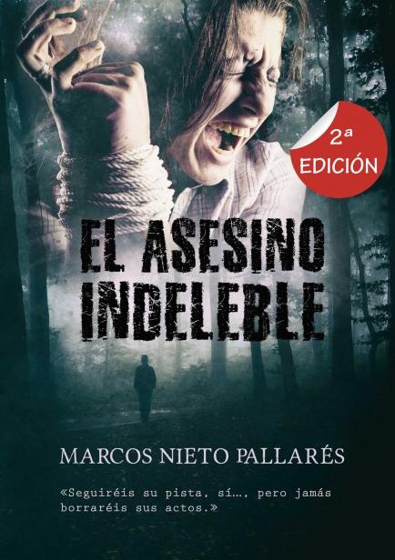 EL ASESINO INDELEBLE por MARCOS NIETO PALLARÉS
