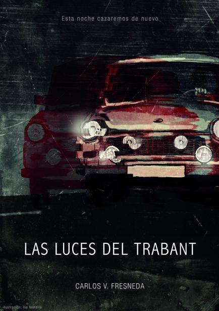 Las luces del trabant por Carlos V. Fresneda