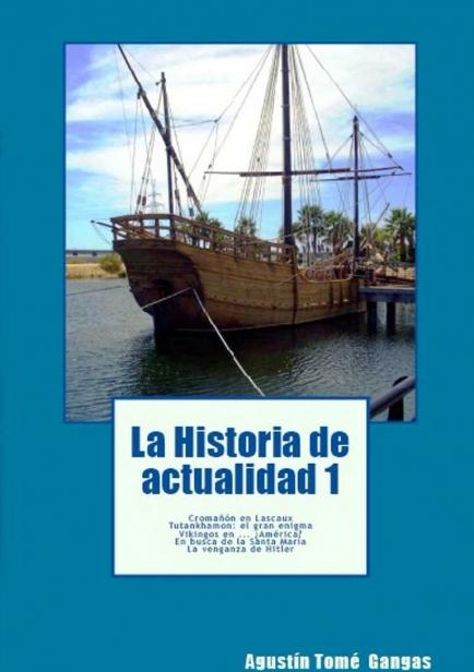 La Historia de actualidad 1 por Agustín Tomé