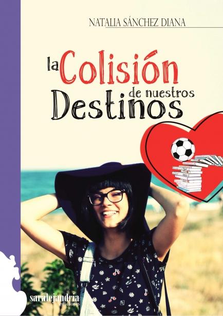 La colisión de nuestros destinos por Natalia Sánchez Diana