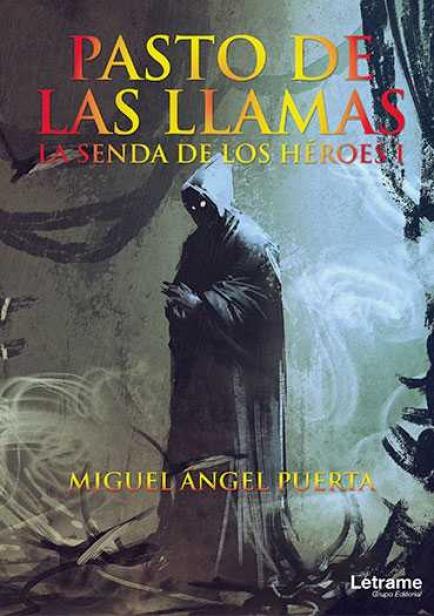 Pasto de las llamas. La senda de los héroes I. por Miguel Ángel Puerta