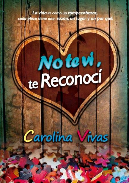 No te vi, te reconocí por Carolina Vivas