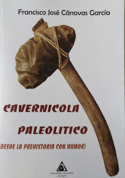 Cavernícola Paleolítico por Francisco José Cánovas García
