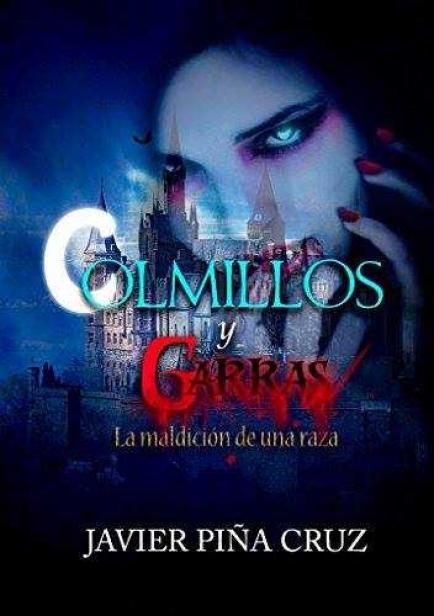 Colmillos y Garras:La Maldición de una raza por Javier Piña Cruz