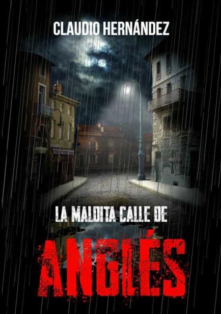 La maldita calle de Anglés por Claudio Hernández