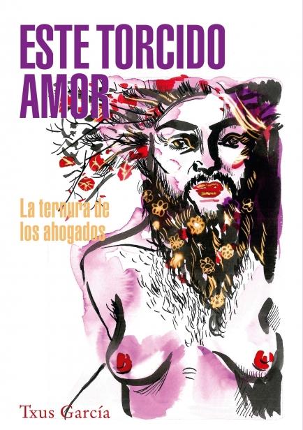 Este torcido amor (la ternura de los ahogados) por Txus García