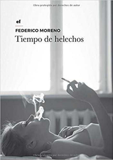 Tiempo de helechos  por Federico Moreno Fernández