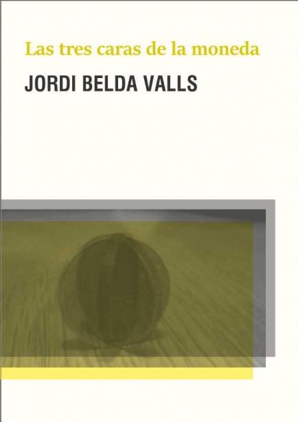 Las tres caras de la moneda por Jordi Belda Valls