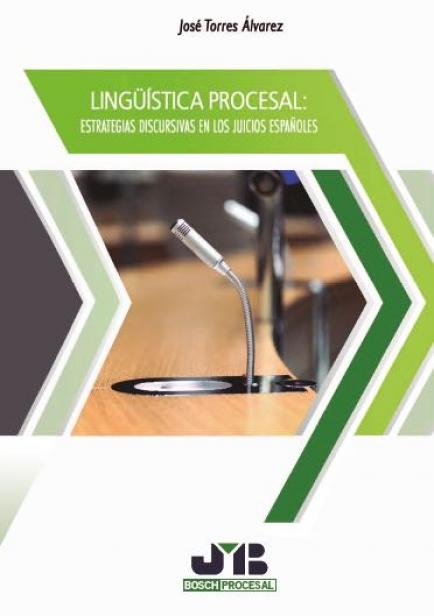 Lingüística procesal estrategias discursivas en los juicios españoles por José Torres Álvarez