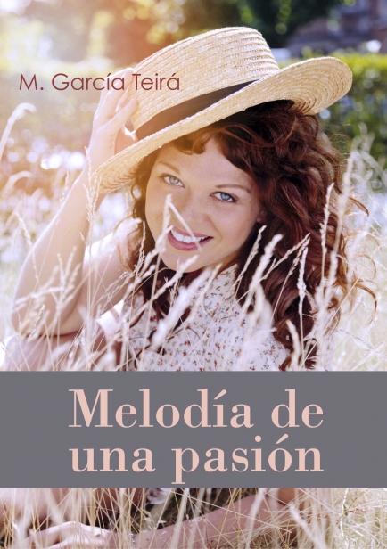Melodía de una pasión  por M. García Teirá