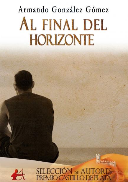 Al final del horizonte por Armando González Gómez