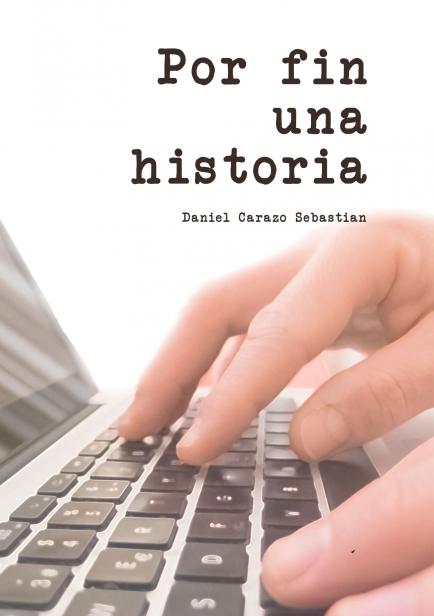 Por fin una historia por Daniel Carazo