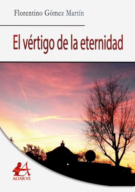 El vértigo de la eternidad por Florentino Gómez