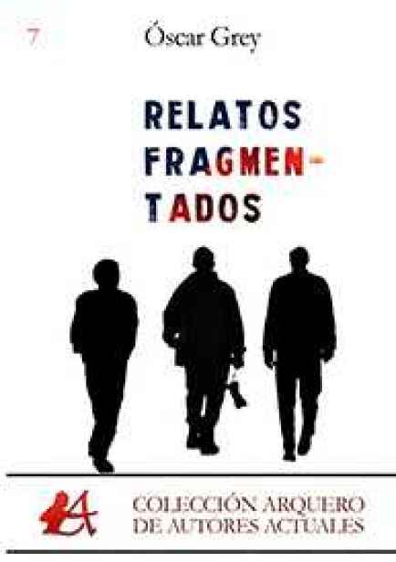 Relatos fragmentados por Óscar Grey