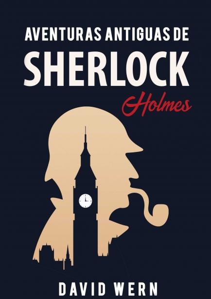 Aventuras antiguas de Sherlock Holmes por David Wern