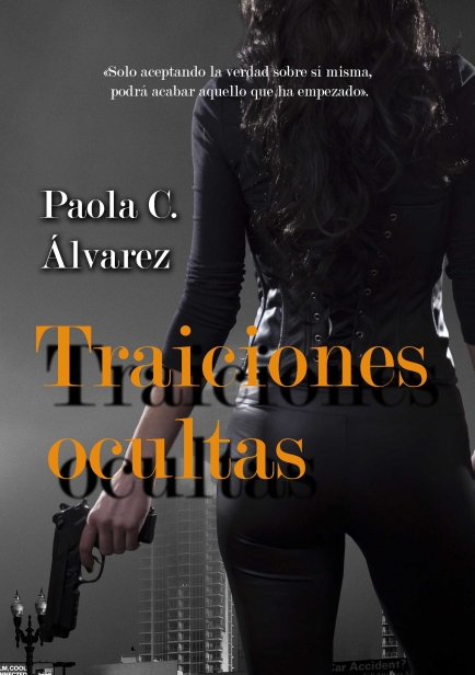 Traiciones ocultas por Paola C. Álvarez