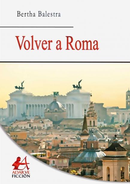 Volver a Roma por Bertha Balestra