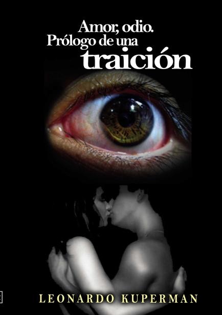 Amor, odio; prólogo de una traición por Leonardo Kuperman