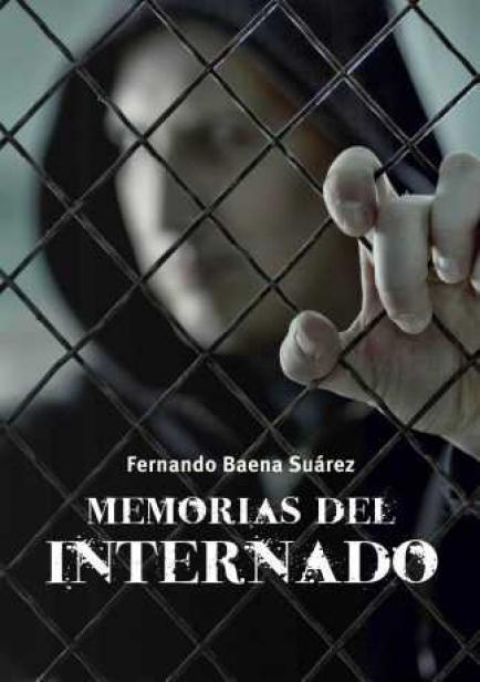 Memorias del internado por Fernando Baena Suárez