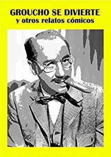 Groucho se divierte y otros relatos cómicos por Lucas Claudín Di Fidio