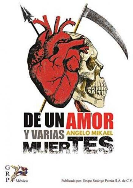 DE UN AMOR Y VARIAS MUERTES por Angelo Mikael/Erich Matamoros