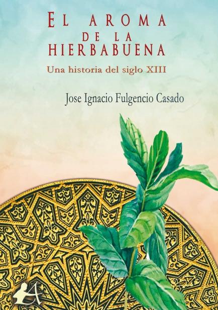 El aroma de la hierbabuena por José Ignacio Fulgencio Casado