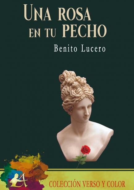 Una rosa en tu pecho por Benito Lucero