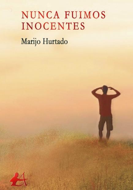 Nunca fuimos inocentes por Marijo Hurtado