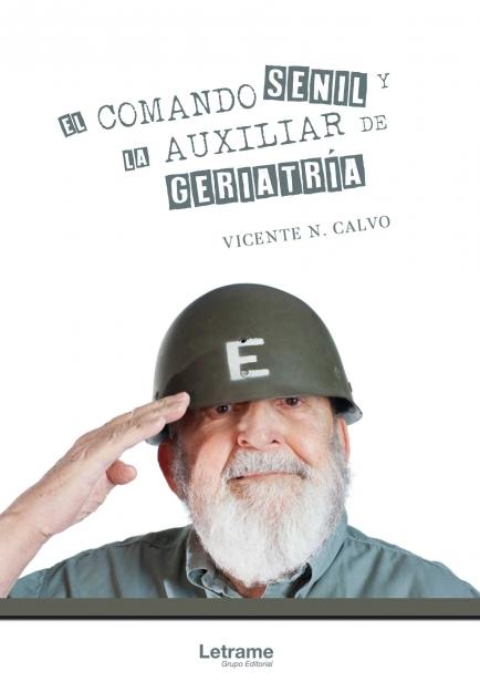 El Comando Senil y la Auxiliar de geriatría por Vicente Calvo
