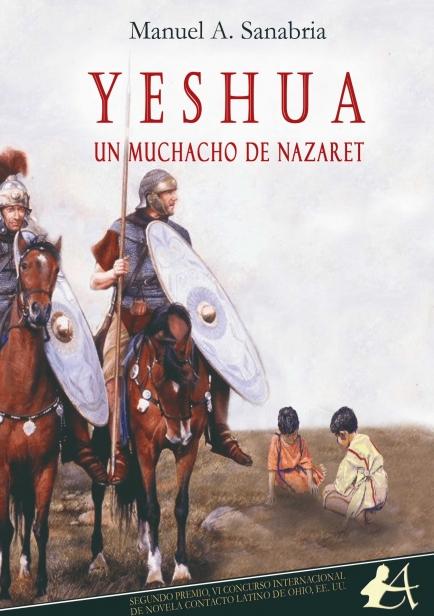 Yeshua, un muchacho de Nazaret por Manuel A. Sanabria