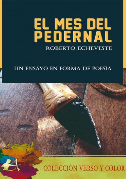 El mes del pedernal por Roberto Echeveste