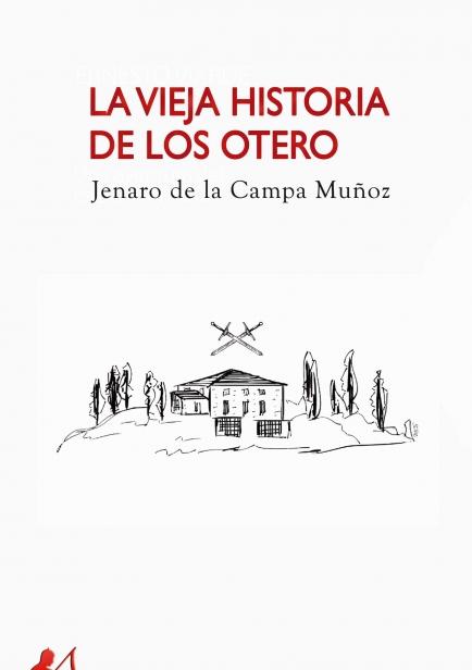 La vieja historia de los Otero por Jenaro de la Campa Muñoz