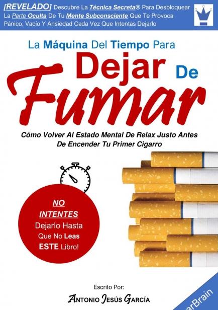 La Máquina Del Tiempo Para Dejar De Fumar por Antonio Jesús García Jáimez