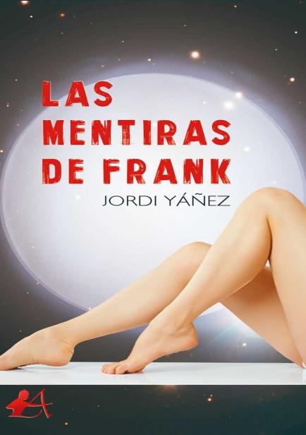 Las mentiras de Frank por Jordi Yáñez