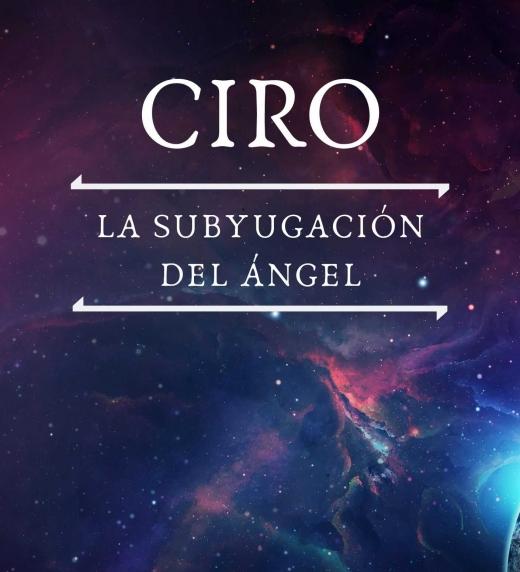 Portada alternativa del libro Ciro, la subyugación del ángel editada en septiembre 2019