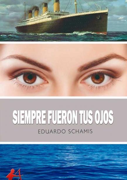 Siempre fueron tus ojos por Eduardo Schamis