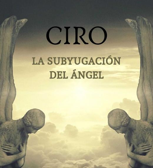Portada alternativa de Ciro, la subyugación del ángel.